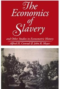 Book The Economics of Slavery by Alfred H. Conrad