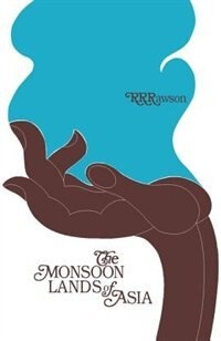 Book The Monsoon Lands of Asia by R.R. Rawson