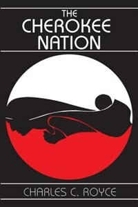 Book The Cherokee Nation by Charles C. Royce