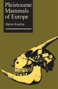 Book Pleistocene Mammals Of Europe by Bjorn Kurten
