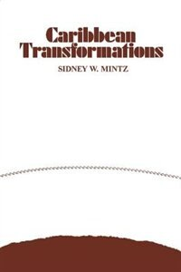 Book Caribbean Transformations by Sidney W. Mintz