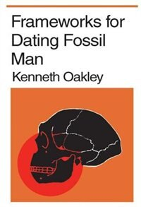 Book Frameworks For Dating Fossil Man by Kenneth Oakley