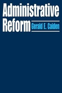Book Administrative Reform by Gerald E. Caiden