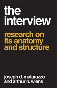 Book The Interview: Research on Its Anatomy and Structure by Joseph D. Matarazzo
