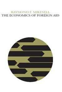 Book The Economics of Foreign Aid by Raymond F. Mikesell