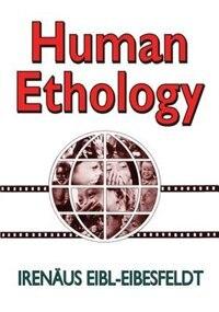 Book Human Ethology by Irenaus Eibl-eibesfeldt