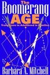 The Boomerang Age: Transitions to Adulthood in Families by Barbara Mitchell