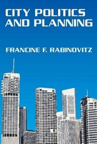 Book City Politics And Planning by Francine F. Rabinovitz