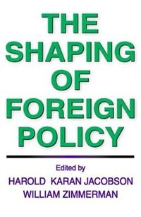 Book The Shaping of Foreign Policy by Harold Karan Jacobson