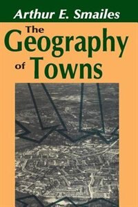 Book The Geography of Towns by Arthur E. Smailes