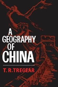 Book A Geography of China by T. R. Tregear