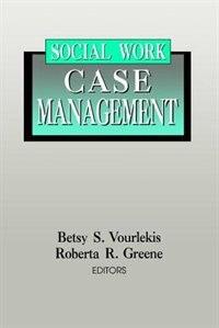 Book Social Work Case Management by Roberta R. Greene