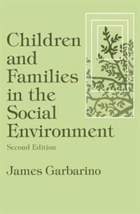 Book Children And Families In The Social Environment by James Garbarino