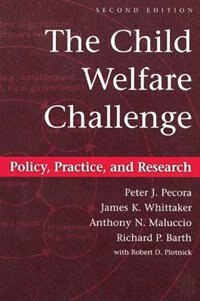 Book The Child Welfare Challenge: Policy, Practice, and Research by Richard P. Barth
