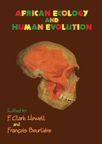 Book African Ecology And Human Evolution by F. Clark Howell