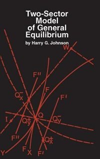Book Two-Sector Model Of General Equilibrium by Harry G. Johnson