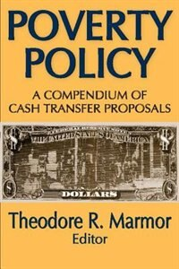 Book Poverty Policy: A Compendium of Cash Transfer Proposals by Theodore R. R. Marmor