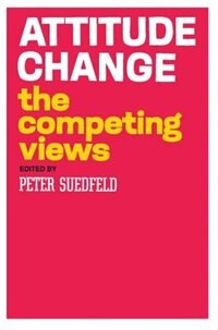Book Attitude Change: The Competing Views by Peter Suedfeld