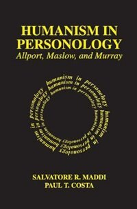 Book Humanism In Personology: Allport, Maslow, and Murray by Salvatore R. Maddi