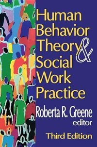 Book Human Behavior Theory And Social Work Practice: Third Edition by Roberta R. Greene
