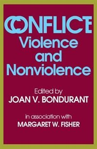 Book Conflict: Violence and Nonviolence by Joan V. Bondurant