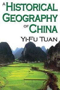 Book A Historical Geography of China by Yi-fu Tuan