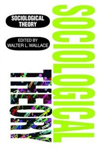 Book Sociological Theory by Walter L. Wallace