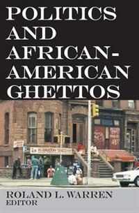 Book Politics and African-American Ghettos by Roland L. Warren
