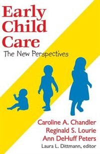 Book Early Child Care: The New Perspectives by Caroline A. Chandler