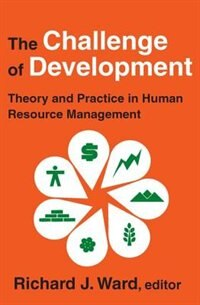 Book The Challenge of Development: Theory and Practice in Human Resource Management by Richard J. Ward