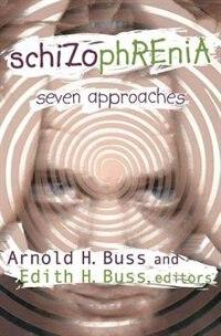 Book Schizophrenia: Seven Approaches by Arnold H. Buss