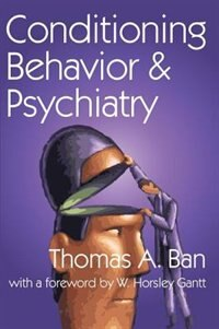 Book Conditioning Behavior and Psychiatry by Thomas A. Ban