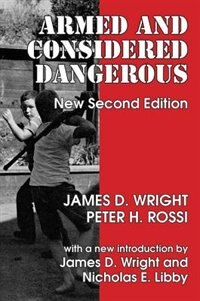 Book Armed and Considered Dangerous: New Second Edition by James D. Wright