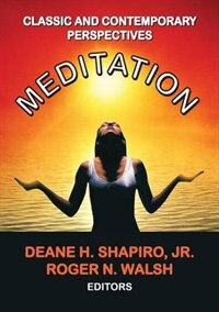Book Meditation: Classic and Contemporary Perspectives by Jr., Deane H. Shapiro