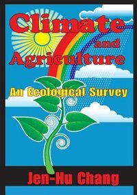 Book Climate and Agriculture: An Ecological Survey by Jen-Hu Chang