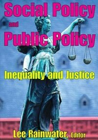 Book Social Policy and Public Policy: Inequality and Justice by Lee Rainwater