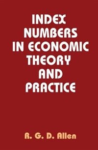 Book Index Numbers in Economic Theory and Practice by R. G. D. Allen