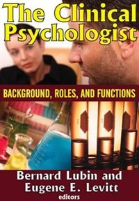 Book The Clinical Psychologist: Background, Roles, and Functions by Bernard Lubin