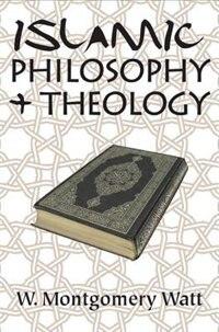 Book Islamic Philosophy and Theology by W. Montgomery Watt