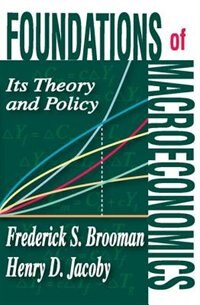 Book Foundations of Macroeconomics: Its Theory and Policy by Henry D. Jacoby