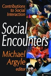Book Social Encounters: Contributions to Social Interaction by Michael Argyle