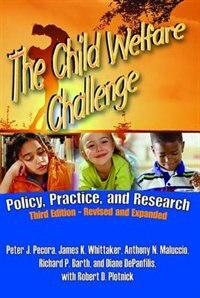 Book The Child Welfare Challenge: Policy, Practice, and Research by Peter J. Pecora