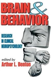 Book Brain and Behavior: Research in Clinical Neuropsychology by Arthur L. Benton