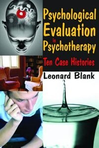 Book Psychological Evaluation in Psychotherapy: Ten Case Histories by Leonard Blank