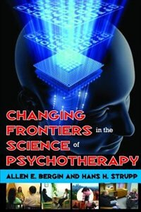 Book Changing Frontiers in the Science of Psychotherapy by Allen E. Bergin