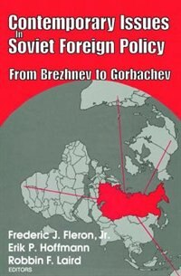 Book Contemporary Issues in Soviet Foreign Policy by Jr., Frederic J. Fleron