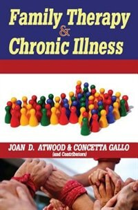Book Family Therapy and Chronic Illness by Joan D. Atwood