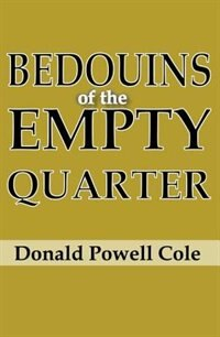 Book Bedouins of the Empty Quarter by Donald Powell Cole