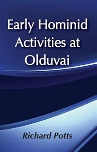 Book Early Hominid Activities at Olduvai by Richard Potts