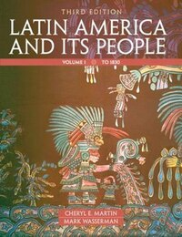 Latin America and Its People, Volume 1